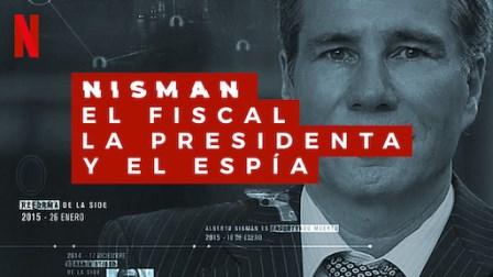 Nisman, El fiscal, la Presidente y el Espia